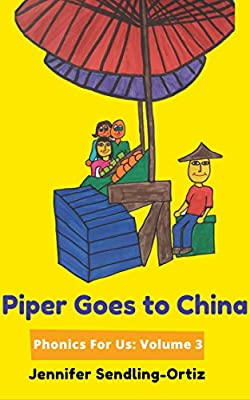 Piper Goes to China: A children's phonics book for adoptive families (Phonics For Us 3)