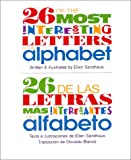 26 of the Most Interesting Letters in the Alphabet/26 de las letras mas interesantes del alfabeto (Spanish Edition)