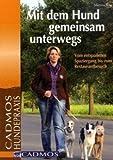 Mit dem Hund gemeinsam unterwegs: Vom entspannten Spaziergang bis zum Restaurantbesuch - Martina Nau