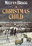 Christmas Child (0340510390) by Bragg, Melvyn