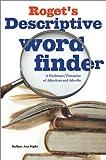 Roget's Descriptive Word Finder (1582971706) by Barbara Ann Kipfer