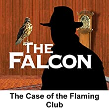 The Falcon: The Case of the Flaming Club  by Bernard Schubert Narrated by Les Damon