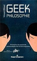 Geek Philosophie : Philosophie des passionnés de technologie et de mondes imaginaires