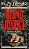 Blind Justice (0345374835) by Bernhardt, William