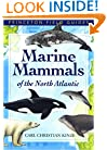 Marine Mammals of the North Atlantic (Princeton Field Guides)