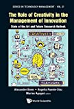 img - for Role of Creativity in the Management of Innovation, The: State of the Art and Future Research Outlook (Series on Technology Management) book / textbook / text book