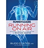 img - for [ Runner's World: Running on Air: The Revolutionary Way to Run Better by Breathing Smarter BY Coates, Budd ( Author ) ] { Paperback } 2013 book / textbook / text book