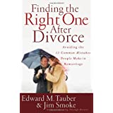 Finding the Right One After Divorce: Avoiding the 13 Common Mistakes People Make in Remarriage ~ Edward Tauber