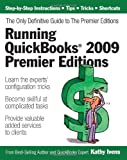 img - for Running QuickBooks 2009 Premier Editions: The Only Definitive Guide to the Premier Editions by Ivens, Kathy (2008) Paperback book / textbook / text book