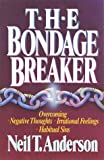 The Bondage Breaker (0890817871) by Anderson, Neil T.