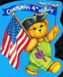 Corduroys Fourth of July (Corduroy (Board Book))