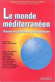 Monde m�diterran�en problemes geographiques par Jacques Bethemont