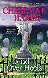 Dead Over Heels (An Aurora Teagarden Mystery)
