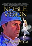 img - for Noble Vision by Gen LaGreca (2005-01-15) book / textbook / text book