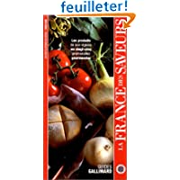 La France des saveurs : Les Produits de nos régions en vingt-cinq promenades gourmandes