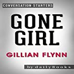 Gone Girl: A Novel by Gillian Flynn | Conversation Starters |  Daily Books