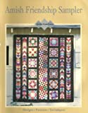 Amish Friendship Sampler: Designs, Patterns, Techniques (Quilts Made Easy) (0848712951) by Leisure Arts