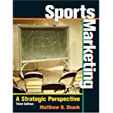 Sports Marketing: A Strategic Perspective ~ Matthew D. Shank