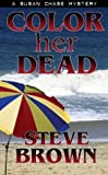 Color Her Dead (0743479734) by Brown, Steve