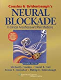 img - for Cousins and Bridenbaugh's Neural Blockade in Clinical Anesthesia and Pain Medicine book / textbook / text book