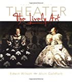 Theater: The Lively Art w. CD-ROM and Theatergoers Guide (0072462817) by Wilson, Edwin