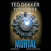 Mortal: The Books of Mortals, Book 2 | Ted Dekker, Tosca Lee