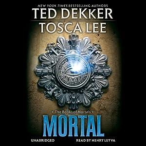 Mortal: The Books of Mortals, Book 2 | [Ted Dekker, Tosca Lee]
