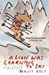 A Lion Was Learning to Ski, and Other...