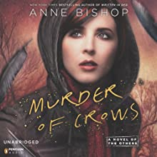 Murder of Crows: A Novel of the Others, Book 2 Audiobook by Anne Bishop Narrated by Alexandra Harris