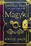 Magyk, Spanish Edition (Septimus Heap, Libro Uno) (0060849797) by Sage, Angie