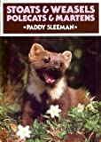 Stoats and Weasels, Polecats and Martens (British Natural History Series)