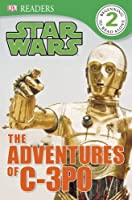 DK Readers: Star Wars: The Adventures of C-3PO