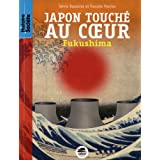 Japon touch au coeur - Fukushimapar Pascale Perrier