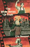 img - for The White Bones of Truth book / textbook / text book