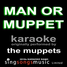 Man Or Muppet (Originally Performed By The Muppets) [Karaoke Audio Version]