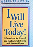 img - for I Will Live Today book / textbook / text book