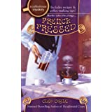 French Pressed (Coffeehouse Mysteries, No. 6) ~ Cleo Coyle
