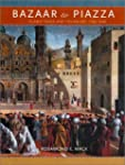 Bazaar to Piazza: Islamic Trade and I...
