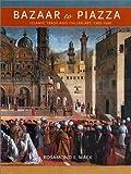 bazaar to piazza  islamic trade and italian art  1300 1600