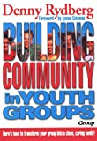Building Community in Youth Groups (0931529069) by Rydberg, Denny