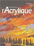 echange, troc Vicenç Ballestar, Jacques Vigué - Le grand livre du dessin et de la peinture, tome 2 : L'acrylique