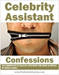 Celebrity Assistant Confessions: An A...