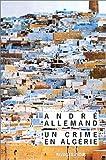 echange, troc André Allemand - Un crime en Algérie