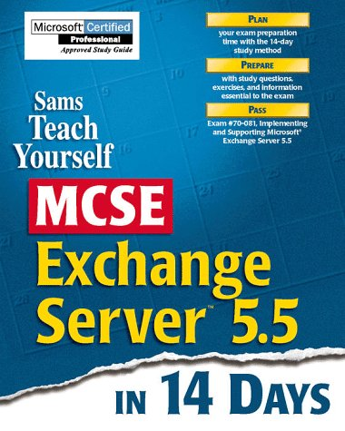 Sams' Teach Yourself McSe Exchange Server 5.5 in 14 Days