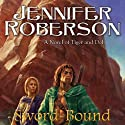 Sword-Bound: Tiger and Del, Book 7 (       UNABRIDGED) by Jennifer Roberson Narrated by Stephen Bel Davies