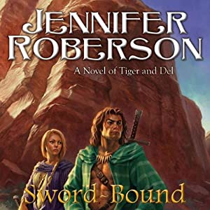 Sword-Bound: Tiger and Del, Book 7 | [Jennifer Roberson]
