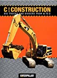 img - for C is for Construction: Big Trucks and Diggers from A to Z (Caterpillar) book / textbook / text book