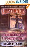 Goodbye God, I'm Going to Bodie (Ghostowners - #1)