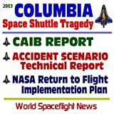 img - for 2003 Space Shuttle Columbia Tragedy: Columbia Accident Investigation Board (CAIB) Final Report, August 2003 - The Gehman Board Report to NASA on the ... and NASA Return to Flight Plan (CD-ROM) book / textbook / text book