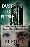 Dust to Flesh: The Beginning of the End
